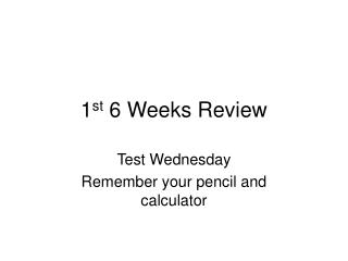 1 st  6 Weeks Review