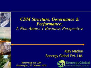CDM Structure, Governance & Performance:  A Non Annex-1 Business Perspective