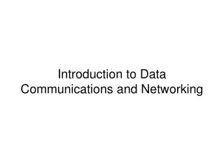 Introduction to Data Communications and Networking