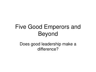 Five Good Emperors and Beyond