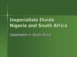 Imperialists Divide Nigeria and South Africa