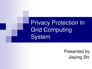 Privacy Protection In Grid Computing System