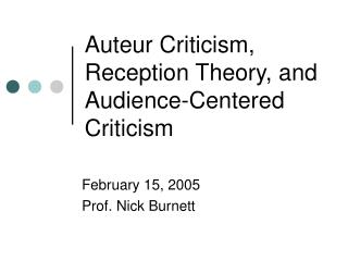 Auteur Criticism, Reception Theory, and Audience-Centered Criticism