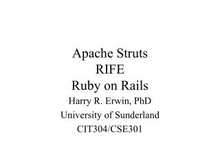 Apache Struts RIFE Ruby on Rails