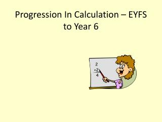 Progression In Calculation – EYFS to Year 6