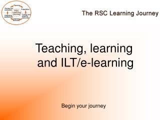 Teaching, learning and ILT/e-learning