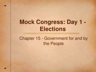 Mock Congress: Day 1 - Elections