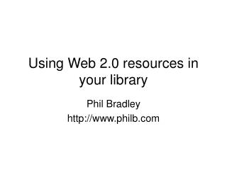 Using Web 2.0 resources in your library
