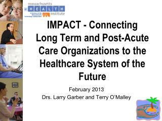 February 2013 Drs. Larry Garber and Terry O'Malley