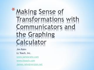 Making Sense of Transformations with Communicators and the Graphing Calculator