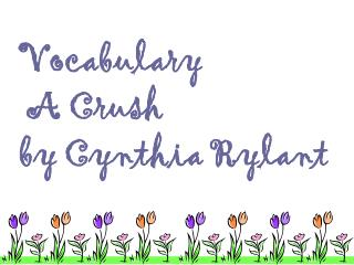 Vocabulary   A Crush  by Cynthia Rylant