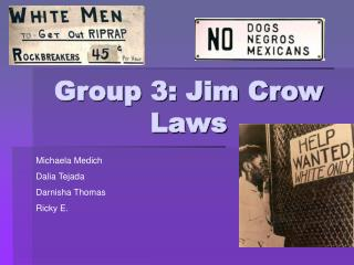 Group 3: Jim Crow Laws