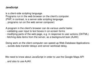 JavaScript is a client-side scripting language.