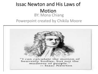 Issac  Newton and  H is Laws of Motion
