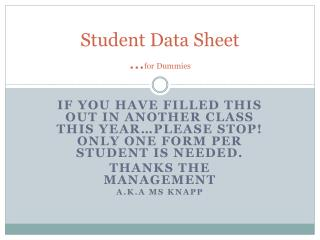 Student Data Sheet … for Dummies