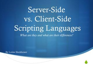 Server-Side  vs. Client-Side  Scripting Languages