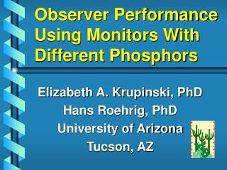 Observer Performance Using Monitors With Different Phosphors