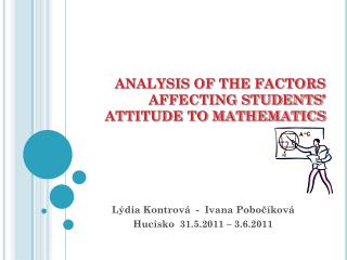 ANALYSIS OF THE FACTORS AFFECTING STUDENTS' ATTITUDE TO MATHEMATICS