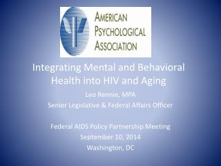 Integrating Mental  and Behavioral Health  into HIV  and Aging