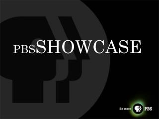 PBS SHOWCASE