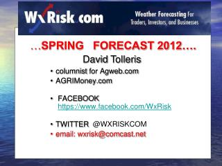 columnist  for Agweb AGRIMoney  FACEBOOK  https:// facebook/WxRisk