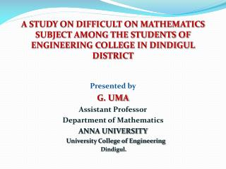 Presented by G. UMA Assistant Professor Department of Mathematics ANNA UNIVERSITY