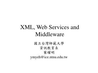 XML ,  Web Services and Middleware