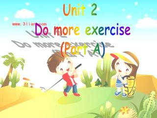 Unit 2  Do more exercise (Part A)