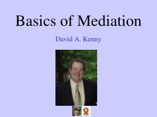 Basics of Mediation