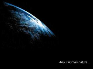 About human nature...