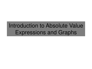 Introduction to Absolute Value Expressions and Graphs