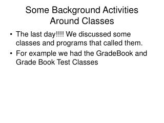 Some Background Activities Around Classes