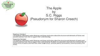 The  Apple by S.C. Riggs (Pseudonym for Sharon Creech)