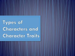 Types  of  Characters  and Character Traits
