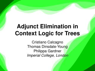 Adjunct Elimination in Context Logic for Trees