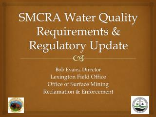 SMCRA Water Quality Requirements & Regulatory Update