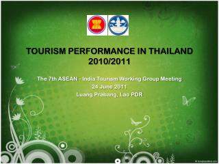 TOURISM PERFORMANCE IN THAILAND 2010/2011