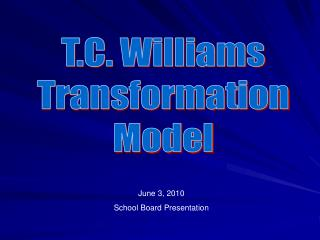 T.C. Williams Transformation Model