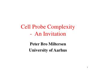 Cell Probe Complexity  -  An Invitation