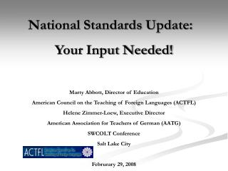 National Standards Update:   Your Input Needed! Marty Abbott, Director of Education