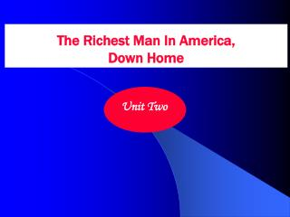 The Richest Man In America,  Down Home