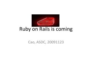 Ruby on Rails is coming
