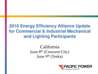 2010 Energy Efficiency Alliance Update for Commercial  Industrial Mechanical and Lighting Participants  California June