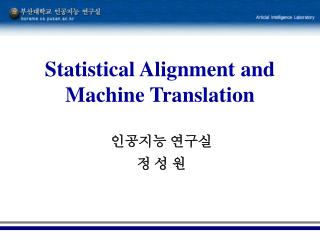 Statistical Alignment and Machine Translation