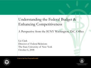 Liz Clark Director of Federal Relations The State University of New York October 6, 2008