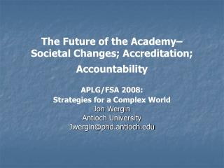 The Future of the Academy–  Societal Changes; Accreditation; Accountability