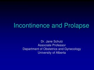 Incontinence and Prolapse