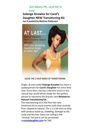 Solange Knowles for Carol's Daughter NEW Transitioning  Kit Jun 6 posted by Melissa Patterson