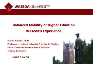 Balanced Mobility of Higher Eduation Waseda's Experience