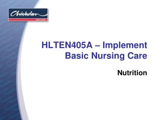 HLTEN405A – Implement Basic Nursing Care
